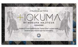 A new event is carried out at Grandezza Department Store, the spring/summer collections of Hokuma by Hokuma Hajiyeva.